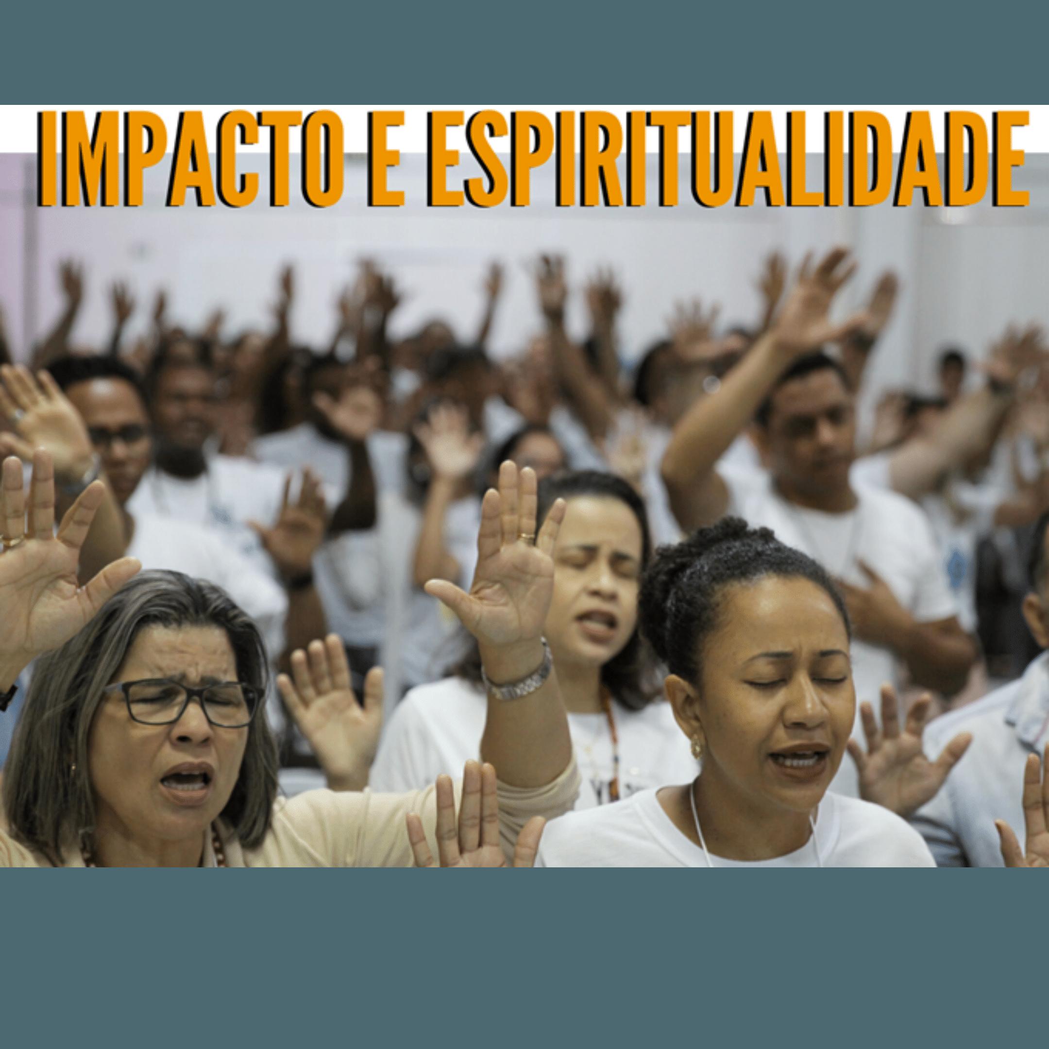IMPACTO E ESPIRITUALIDADE